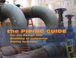 The Piping Guide for the Design and Drafting of Industrial Piping Systems